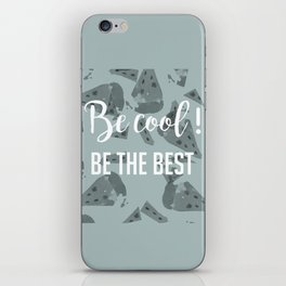 Be cool! Be the best iPhone Skin