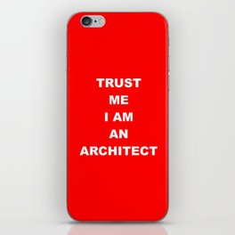 TRUST ME I AM AN ARCHITECT red iPhone Skin