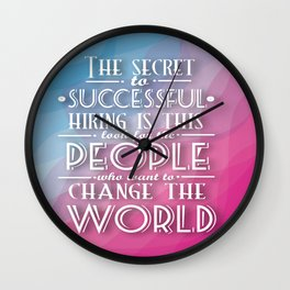 The secret to successful hiring is this Inspirational Quote home decor design Wall Clock