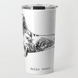 Hello There, Dachshund Travel Mug