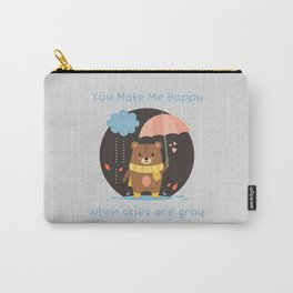 You Make Me Happy When Skies Are Gray Carry-All Pouch