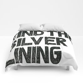 FIND THE SILVER LINING  Comforters