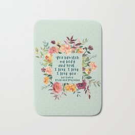 Pride and prejudice, you bewitch me florals Bath Mat