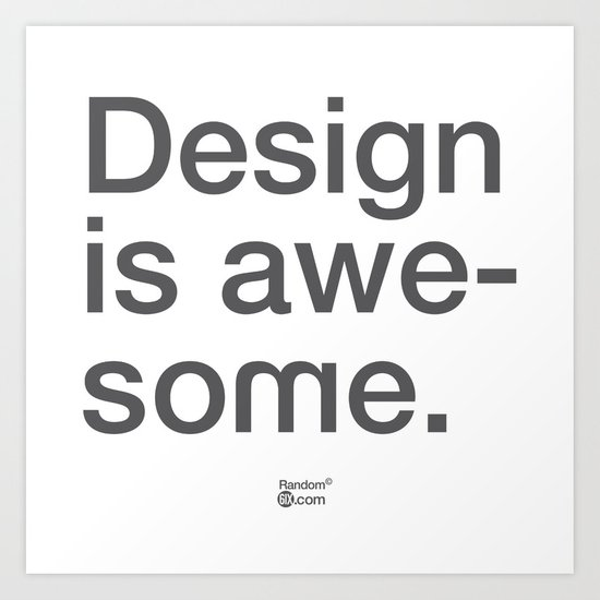Design Is Awesome Art Print