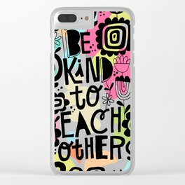 be kind to each other Clear iPhone Case