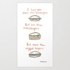 I love you more than hamburgers. Art Print