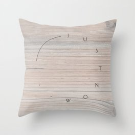 'Just now…' in faded wood Throw Pillow
