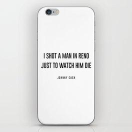 I shot a man in reno iPhone Skin