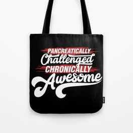 Pancreatically Challenged Chronically Awesome - Funny Illustration Tote Bag