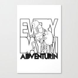 Every Day I'm Adventurin' Canvas Print