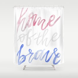 Home the Brave Shower Curtain