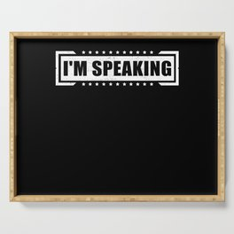 I'm Speaking | Funny Vote Gift Serving Tray