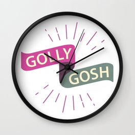 Golly Gosh! Wall Clock