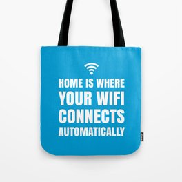 HOME IS WHERE YOUR WIFI CONNECTS AUTOMATICALLY (Blue) Tote Bag