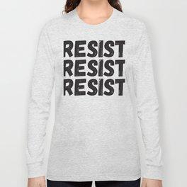 Resist Resist Resist Long Sleeve T-shirt