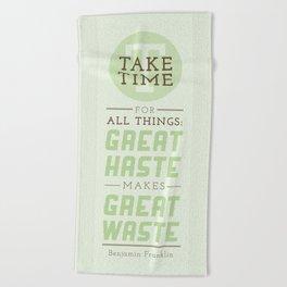 Take Time - Benjamin Franklin Quote Beach Towel