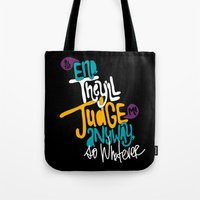 whatever Tote Bags featuring Whatever by Chelsea Herrick