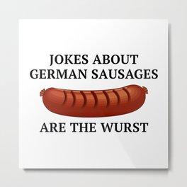 Jokes About German Sausages Metal Print