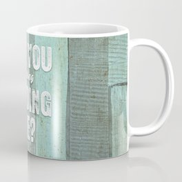 Are You Kidding Me? Coffee Mug