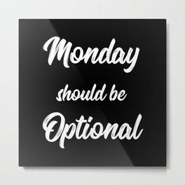 The Monday Quote II Metal Print