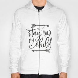 Stay Wild My Child, Calligraphy Print,Stay Wild Moon Child,Kids Room Decor,STAY WILD SIGN,Children Q Hoody
