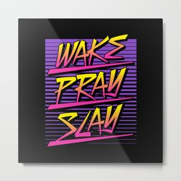 Wake Pray Slay (Sunset Retro) Metal Print