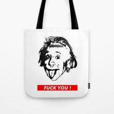Albert Einstein. Rebel: F**k You! Tote Bag