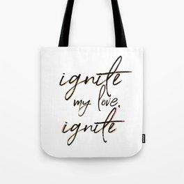 ignite my love v2 Tote Bag