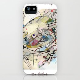 It's Kandinsky, My Dudes iPhone Case