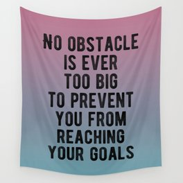 Inspirational - No Obstacle Is Too Big Wall Tapestry