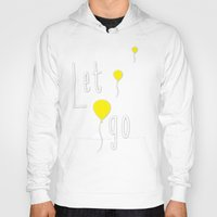 let it go Hoodies featuring Let Go by Mathis Designs
