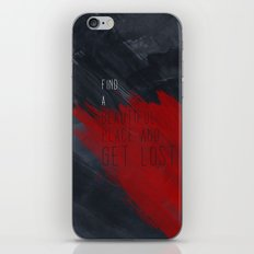 quote: find A beautiful place and get lost iPhone & iPod Skin