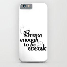 brave enough iPhone Case