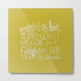 Psalm 36: 5 x Mustard Metal Print