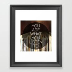 You Are What You Listen To Framed Art Print