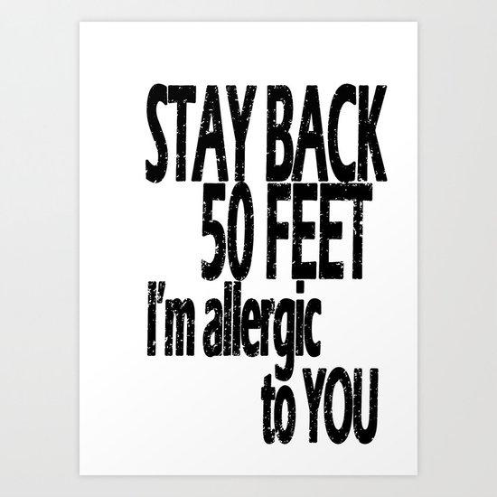 Stay Back Art Print