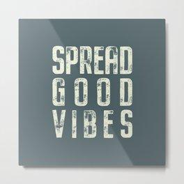 Spread Good Vibes Metal Print