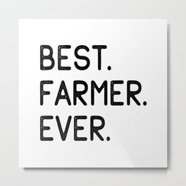 Best Farmer Ever Metal Print