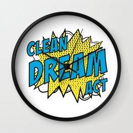 Clean Dream Act Wall Clock