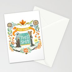 Too Tired For This Shit Stationery Cards