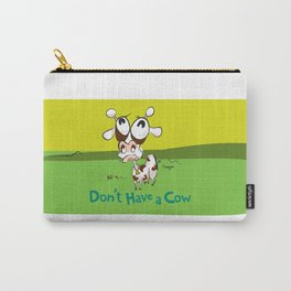 Don't Have a Cow Carry-All Pouch