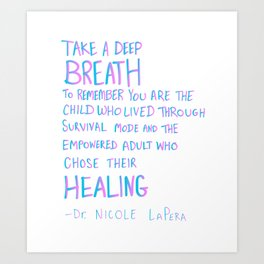 Take A Deep Breath To Remember... Inspiring Quote About Healing Art Print