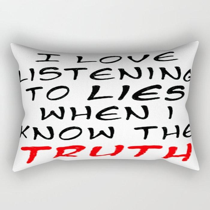 I Love Listening To Lies Rectangular Pillow