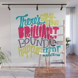 Bound To Happen Wall Mural