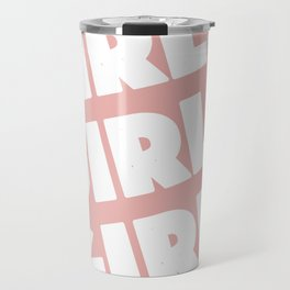 Girls Girls Girls Travel Mug