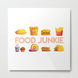 Food Junkie saying with delicious fast foods Metal Print