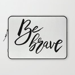 Be Brave, Inspirational Word Art Laptop Sleeve