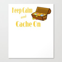 Geocaching Keep Calm and Cache On Treasure Chest Canvas Print