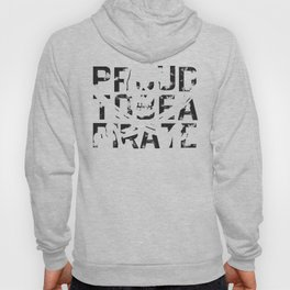 Proud to be a Pirate Hoody