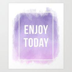 Enjoy Today Motivational Quote Art Print